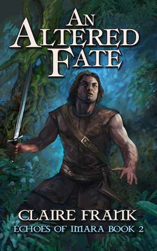 An Altered Fate: Echoes of Imara by Claire Frank