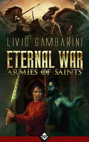 Eternal War: Armies of Saints by Livio Gambarini