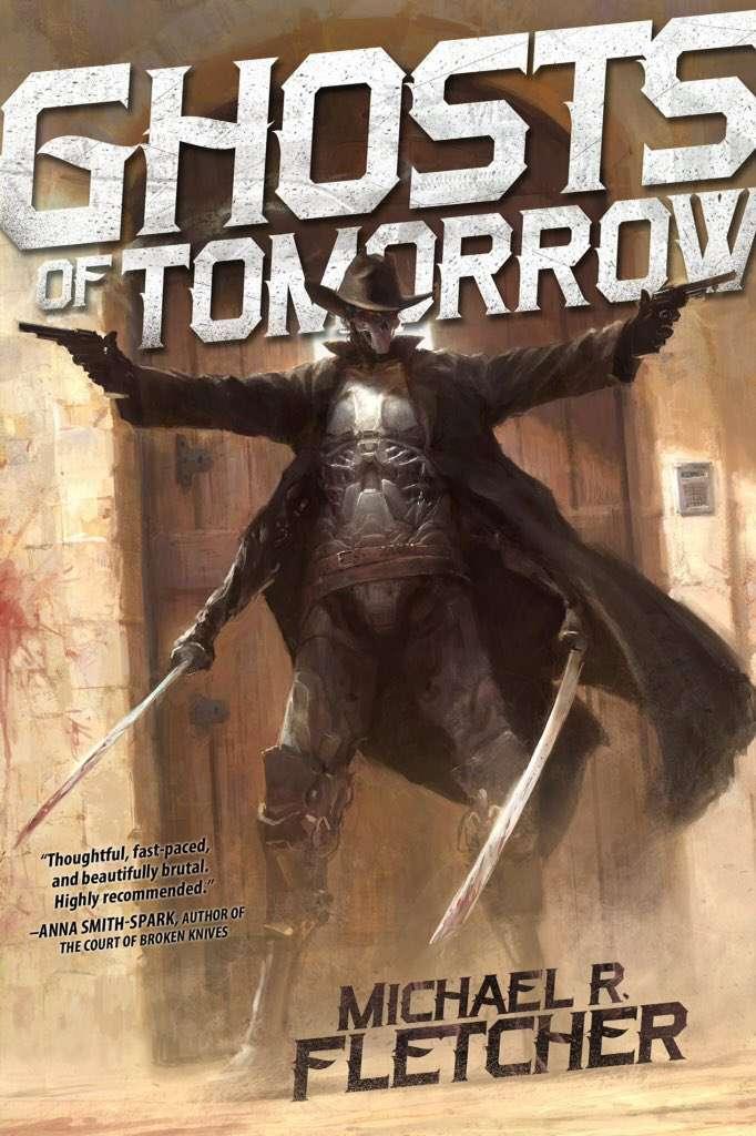 Ghosts of Tomorrow by Michael R. Fletcher