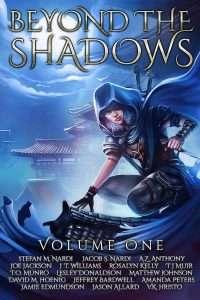 Beyond the Shadows Volume One - A Grimdark Anthology